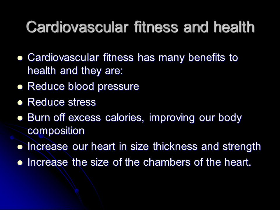 Cardiovascular fitness and health