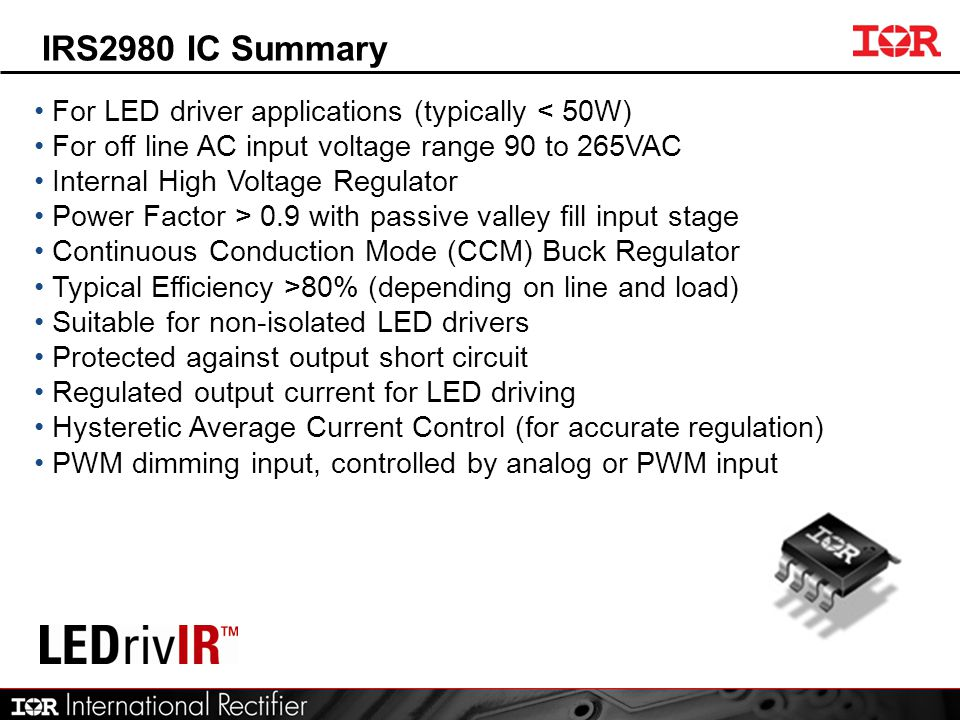 IRS2980 IC Summary For LED driver applications (typically < 50W)