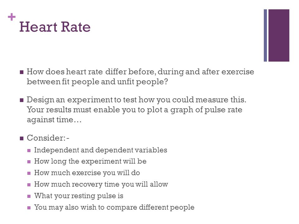 Heart Rate How does heart rate differ before, during and after exercise between fit people and unfit people