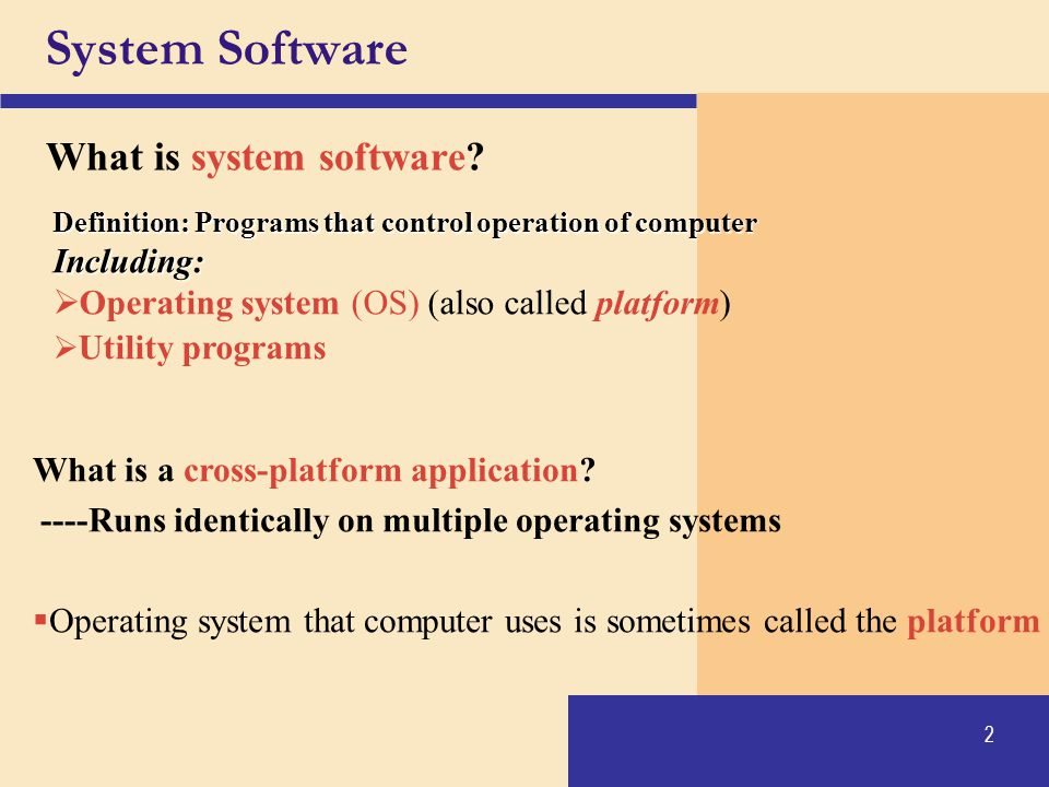 System Software What is system software Including: