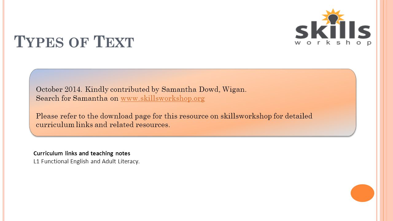 Types of Text October Kindly contributed by Samantha Dowd, Wigan. Search for Samantha on