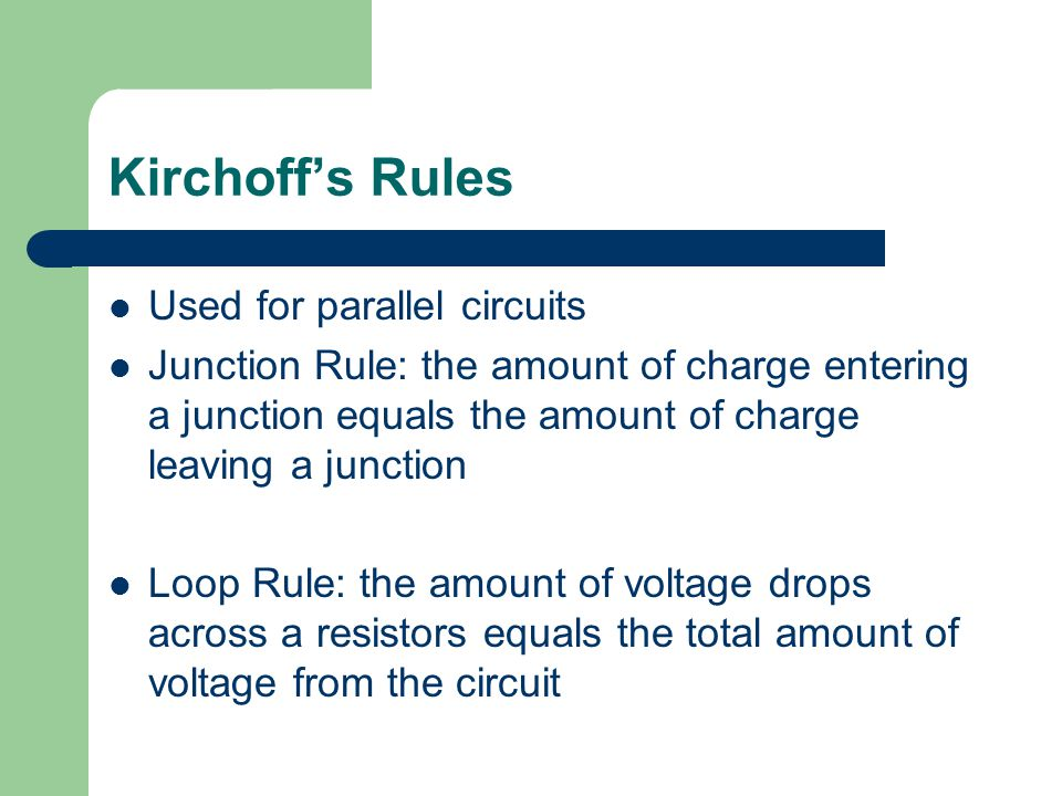 Kirchoff's Rules Used for parallel circuits