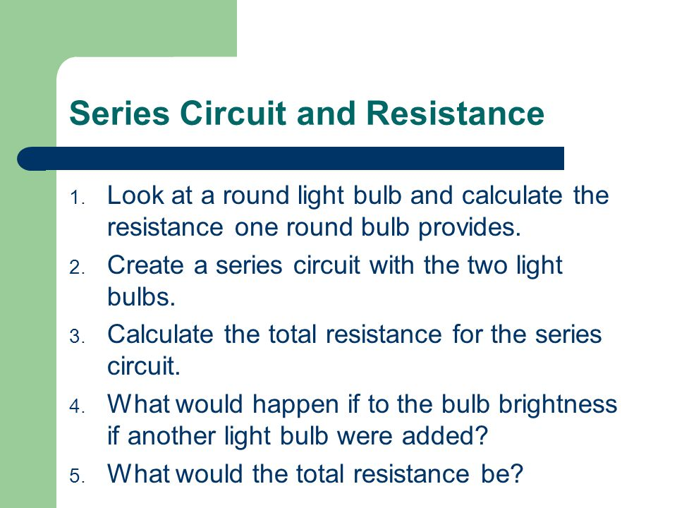Series Circuit and Resistance