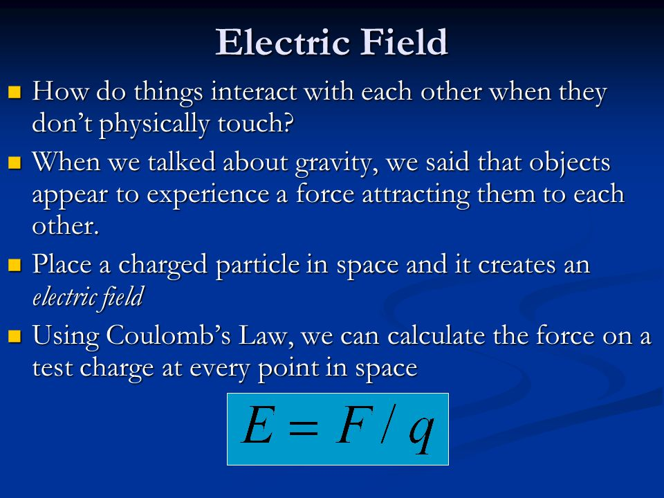 Electric Field How do things interact with each other when they don't physically touch