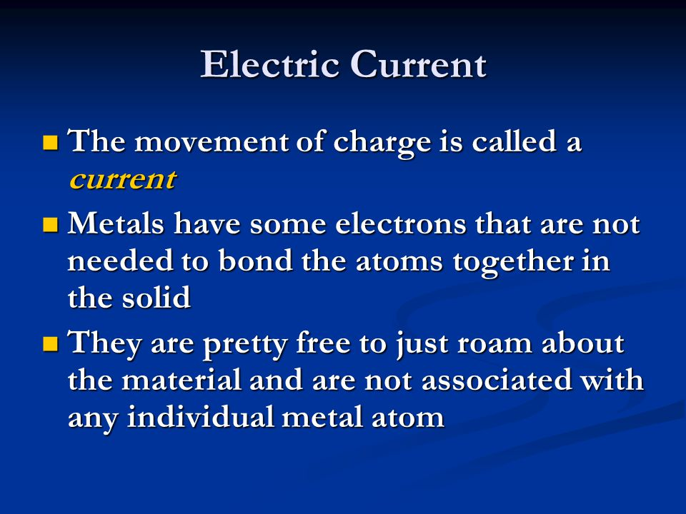Electric Current The movement of charge is called a current
