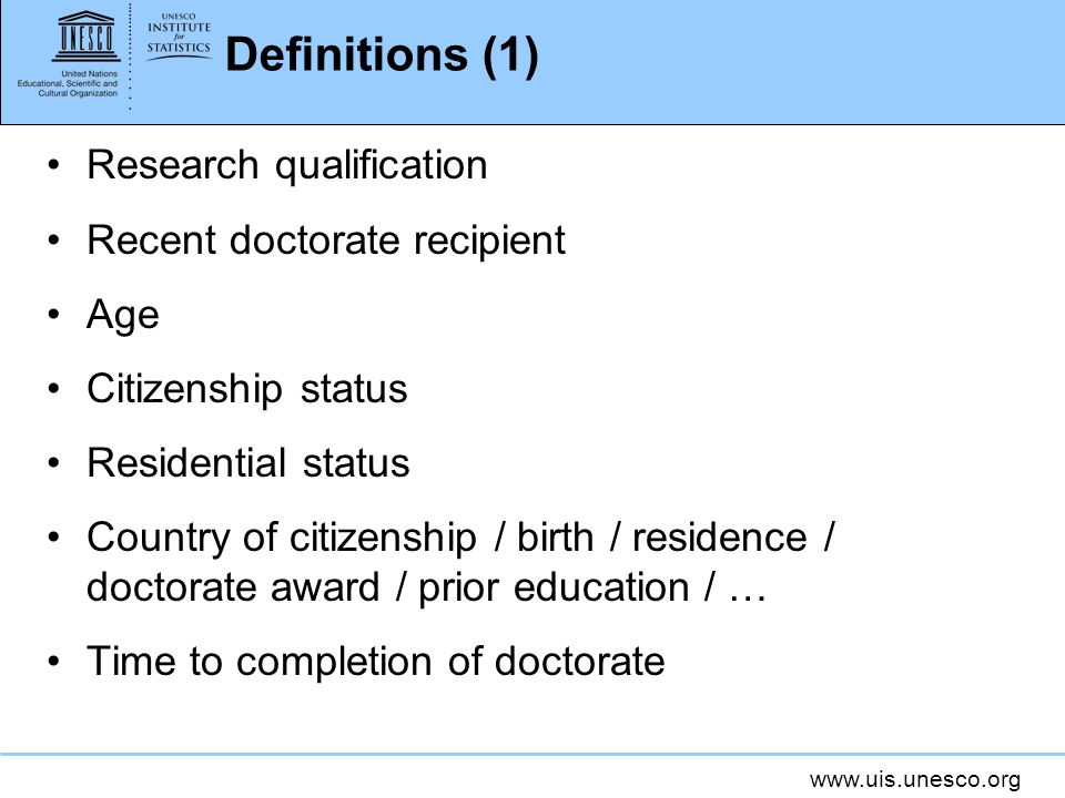 Definitions (1) Research qualification Recent doctorate recipient Age