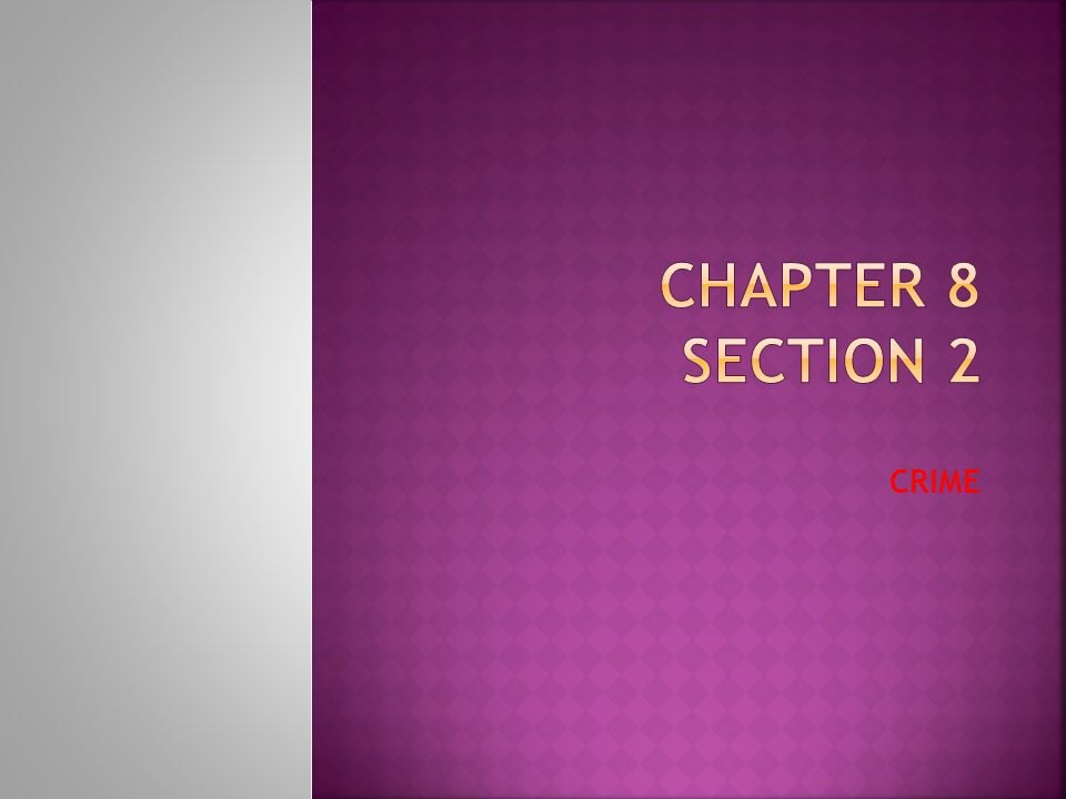 Chapter 8 Section 2 CRIME