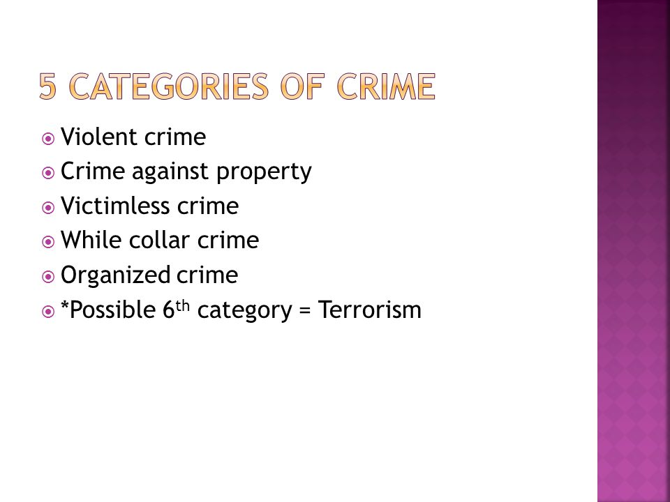5 CATEGORIES OF CRIME Violent crime Crime against property