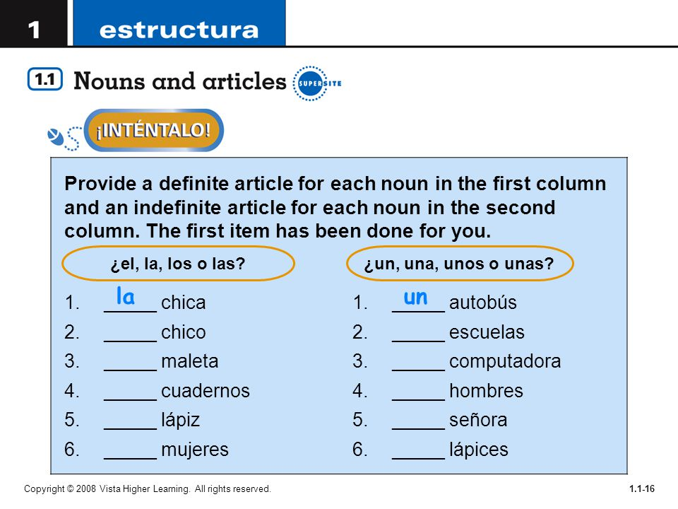 Provide a definite article for each noun in the first column and an indefinite article for each noun in the second column. The first item has been done for you.