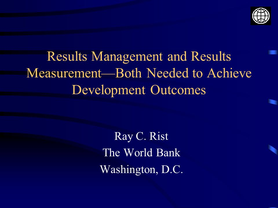 Ray C. Rist The World Bank Washington, D.C.