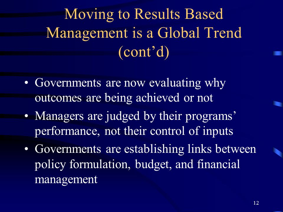 Moving to Results Based Management is a Global Trend (cont'd)