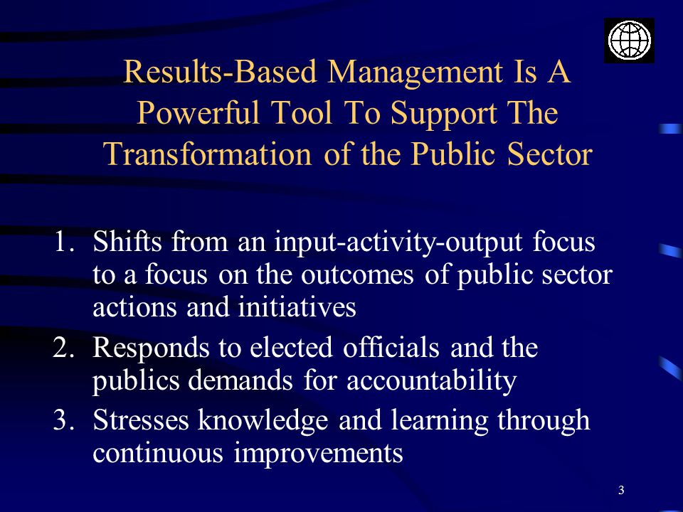 Results-Based Management Is A Powerful Tool To Support The Transformation of the Public Sector