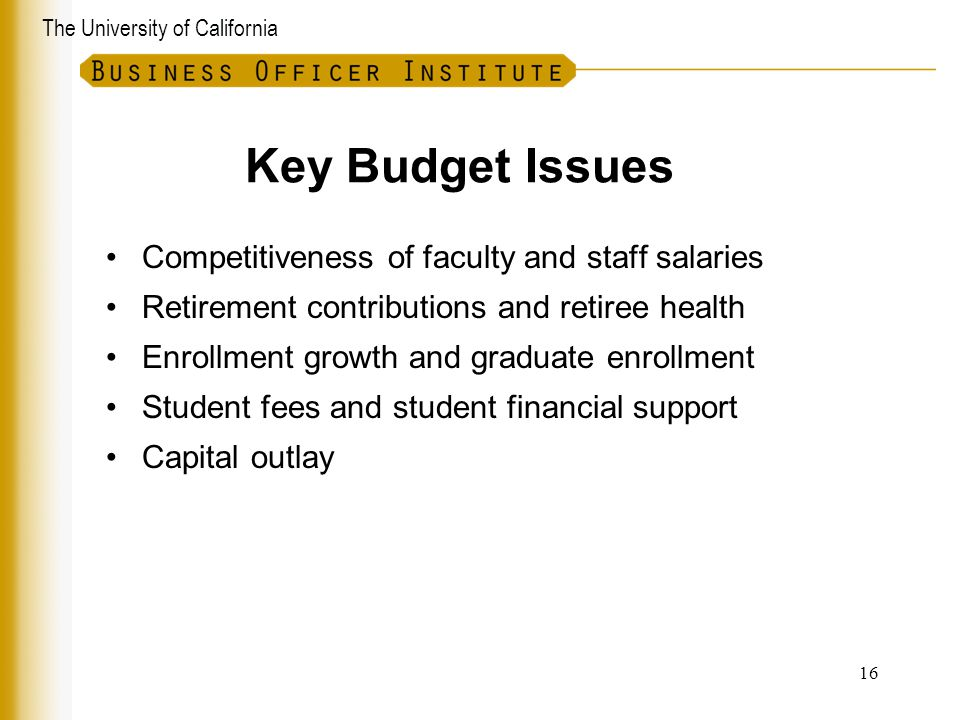 Key Budget Issues Competitiveness of faculty and staff salaries