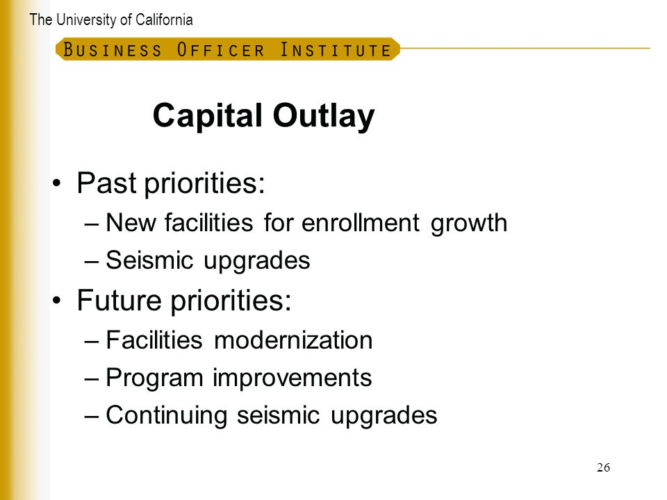 Capital Outlay Past priorities: Future priorities: