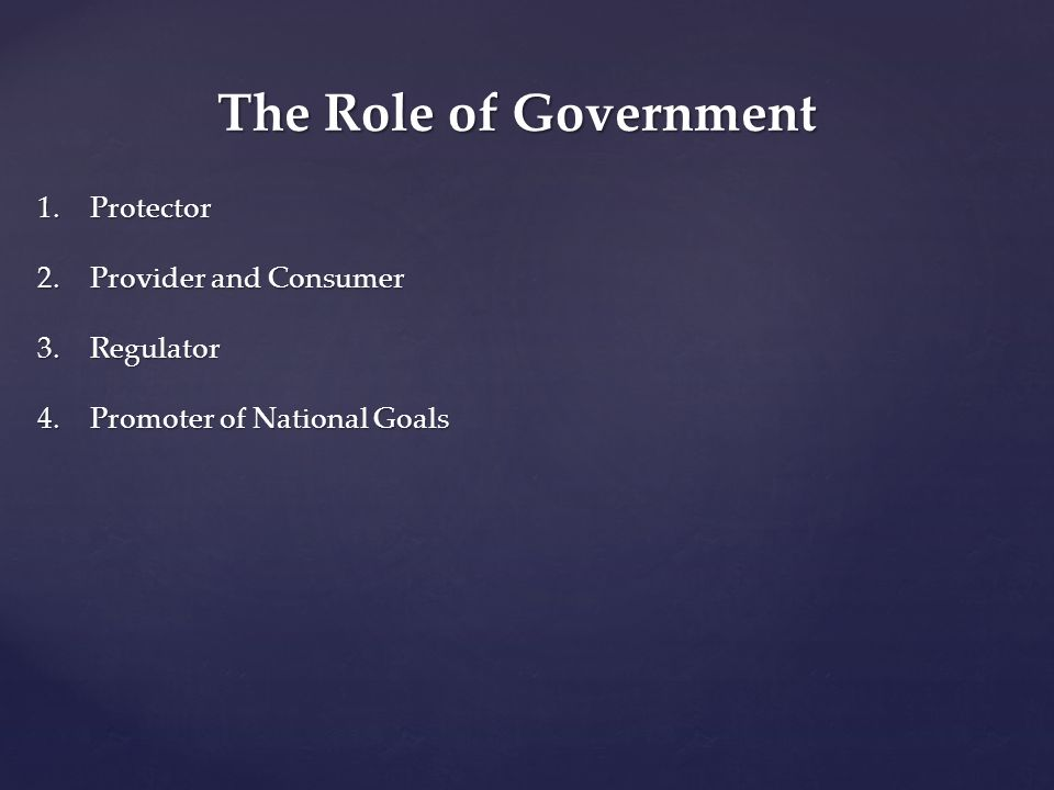 The Role of Government Protector Provider and Consumer Regulator