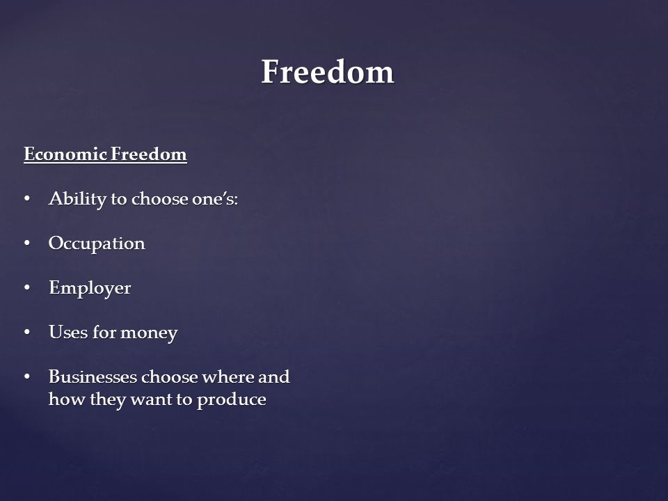 Freedom Economic Freedom Ability to choose one's: Occupation Employer