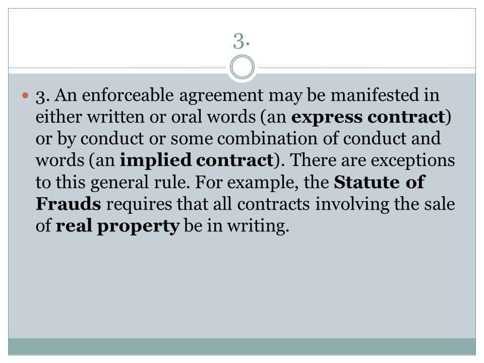 written or oral contracts Written contracts the written contract is the most common form of contracts oral contracts lead to misunderstandings many words in the english language can be misinterpreted, and this is why legal terms are specifically used instead of the terms that might otherwise be used in everyday.
