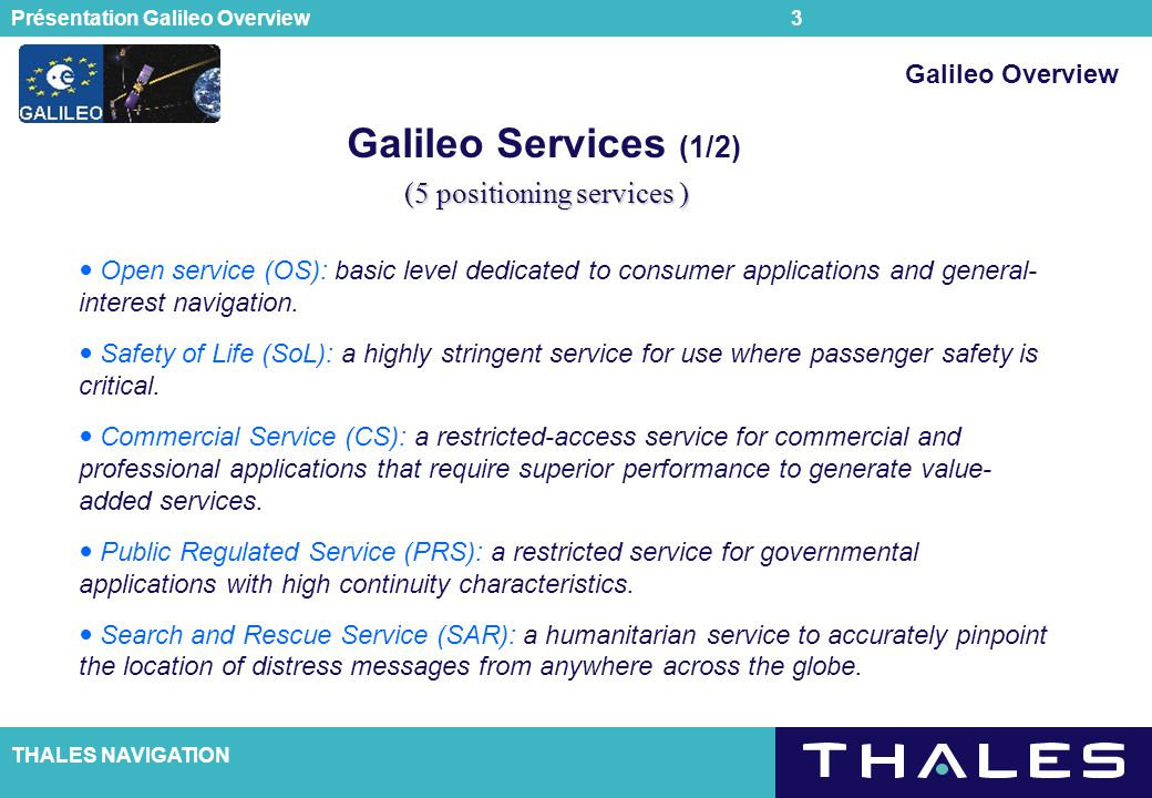 Galileo Services (1/2) (5 positioning services ) Galileo Overview