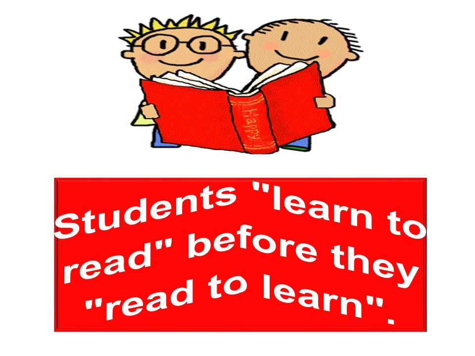 Students learn to read before they read to learn .