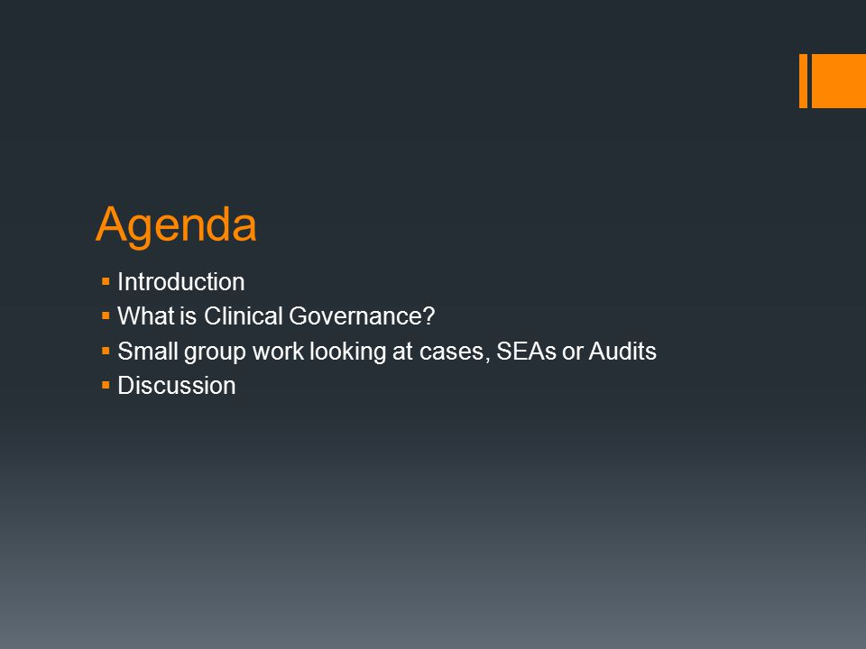 Agenda Introduction What is Clinical Governance