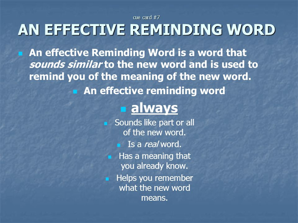 cue card #7 AN EFFECTIVE REMINDING WORD
