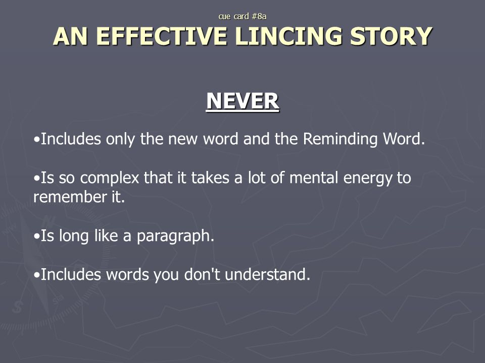 cue card #8a AN EFFECTIVE LINCING STORY