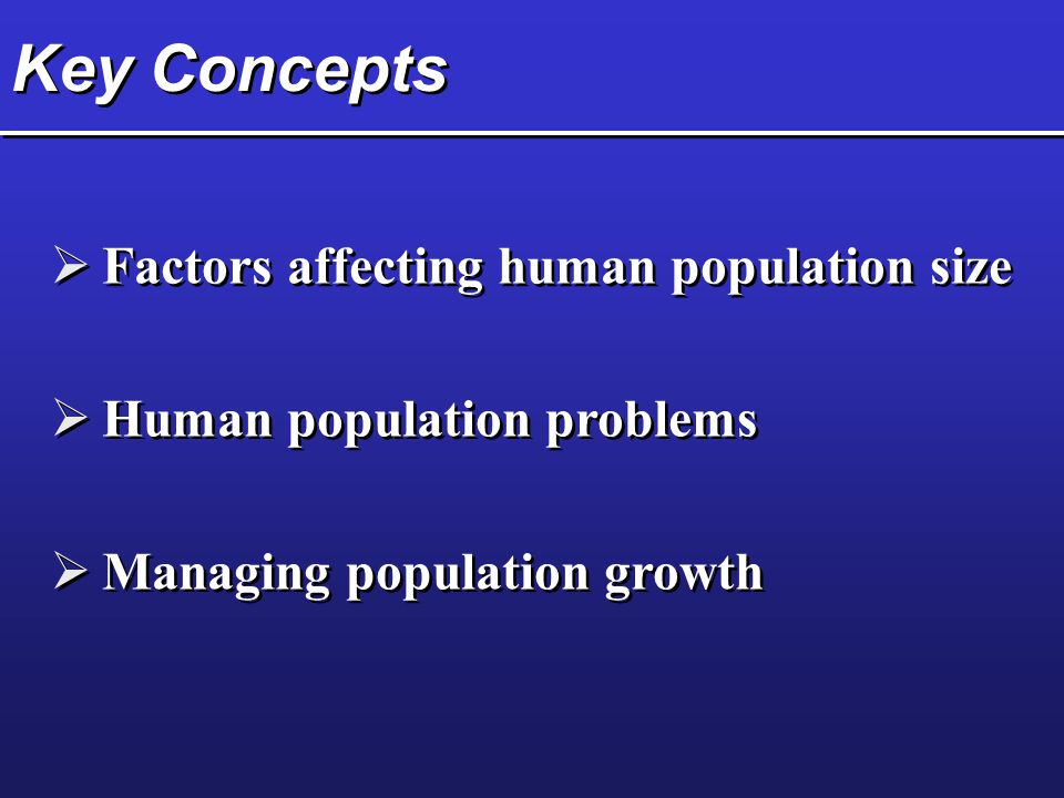 Key Concepts Factors affecting human population size