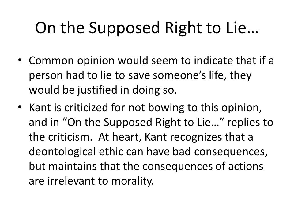 On the Supposed Right to Lie…