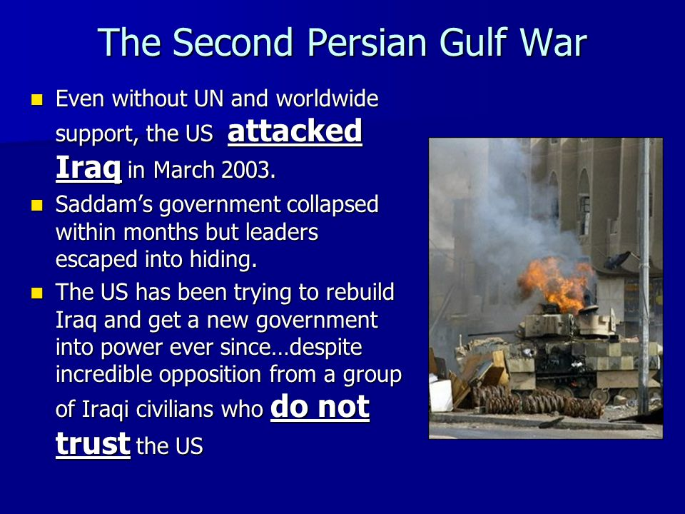 a history of the persian gulf war The persian gulf war, sometimes just called gulf war, was a conflict between iraq and 34 other countries, led by the united statesit started with the invasion of kuwait by iraq on august 2, 1990.