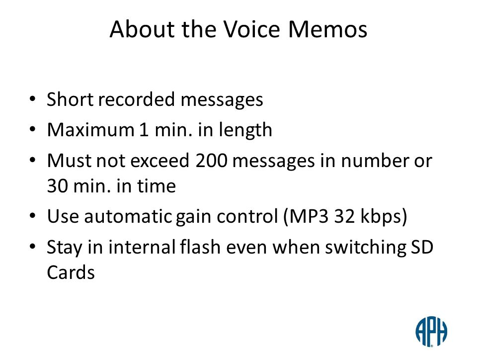 About the Voice Memos Short recorded messages Maximum 1 min. in length