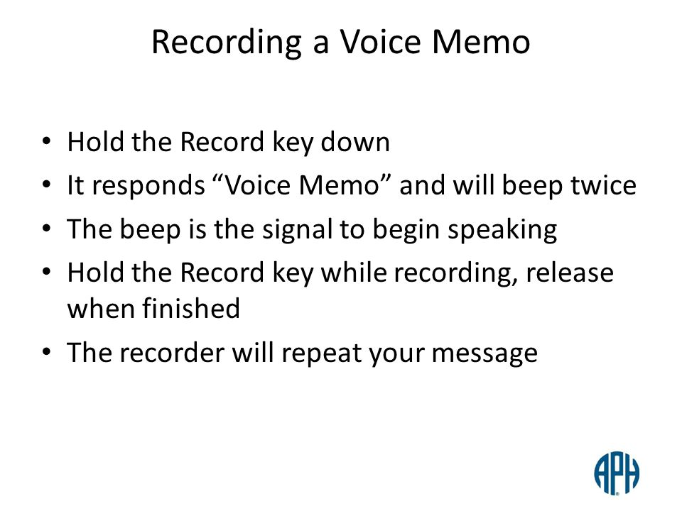 Recording a Voice Memo Hold the Record key down