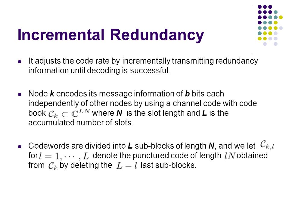 Incremental Redundancy