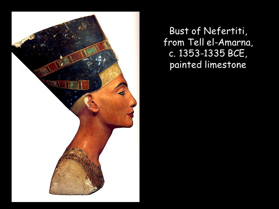 Bust of Nefertiti, from Tell el-Amarna, c
