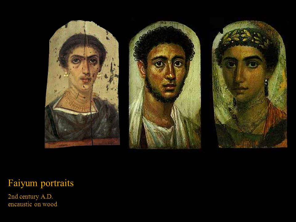 Faiyum portraits 2nd century A.D. encaustic on wood