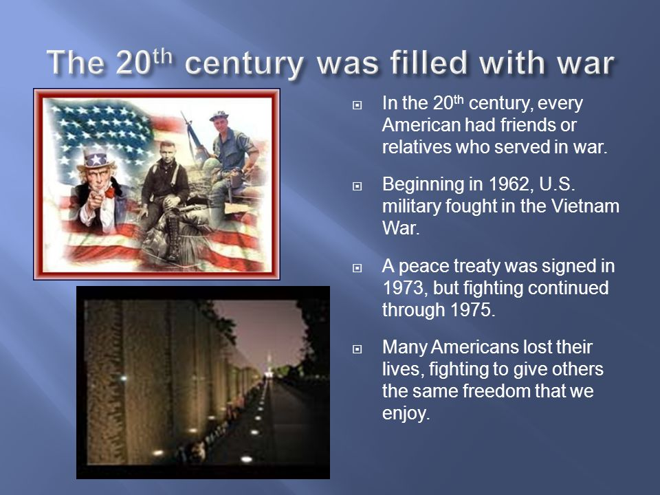 The 20th century was filled with war
