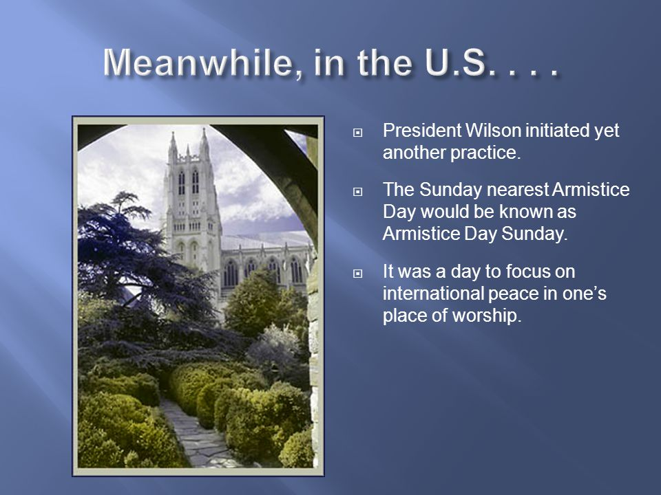 Meanwhile, in the U.S. . . . President Wilson initiated yet another practice.
