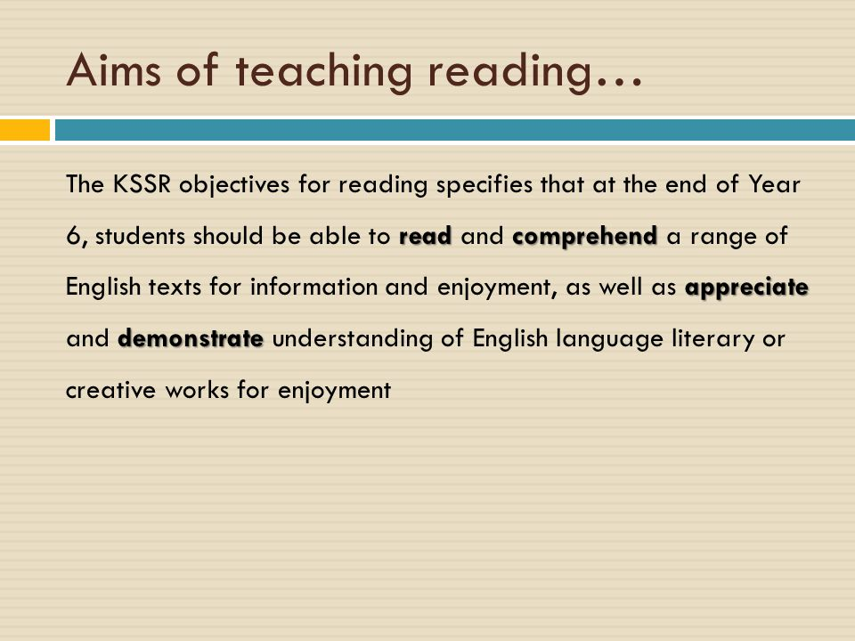 Aims of teaching reading…