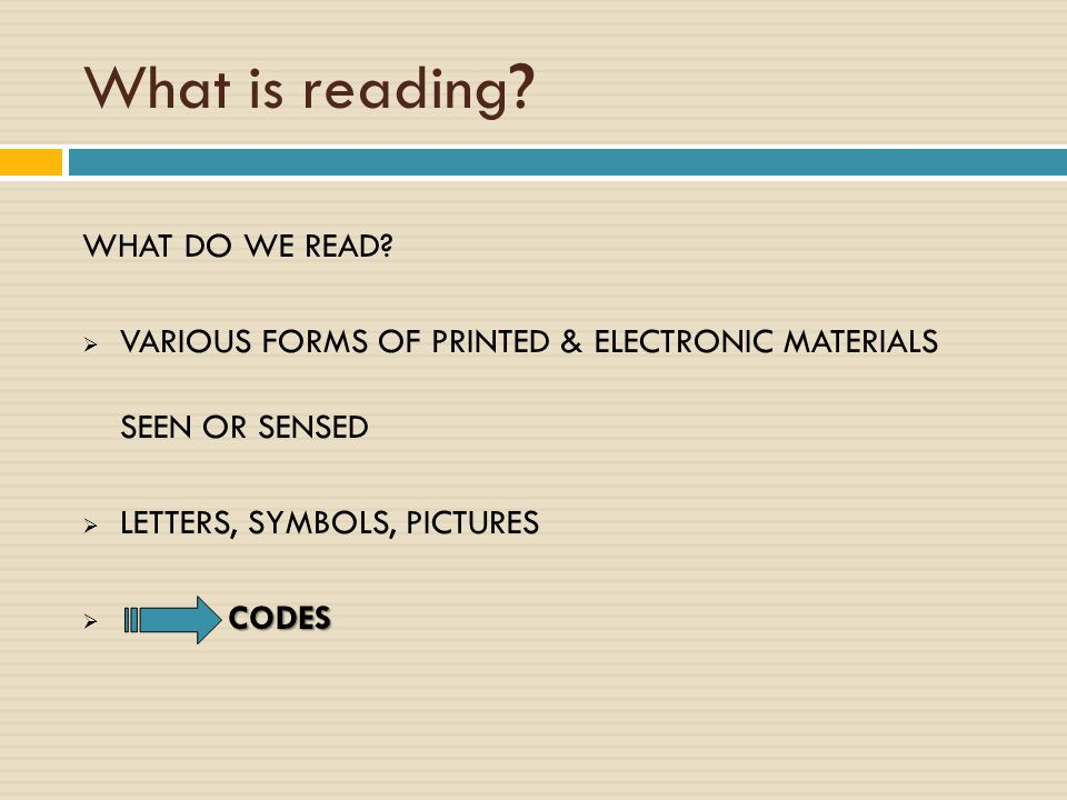 What is reading WHAT DO WE READ