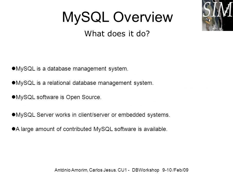 MySQL Overview What does it do MySQL is a database management system.