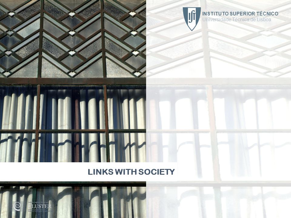 LINKS WITH SOCIETY INSTITUTO SUPERIOR TÉCNICO