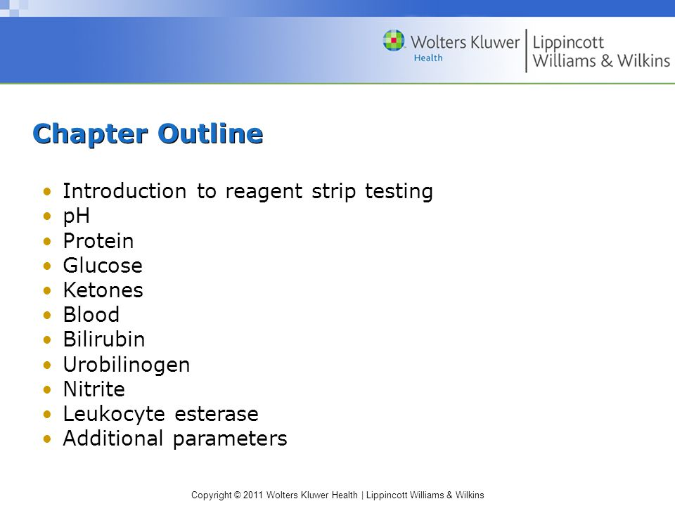 Chapter Outline Introduction to reagent strip testing pH Protein