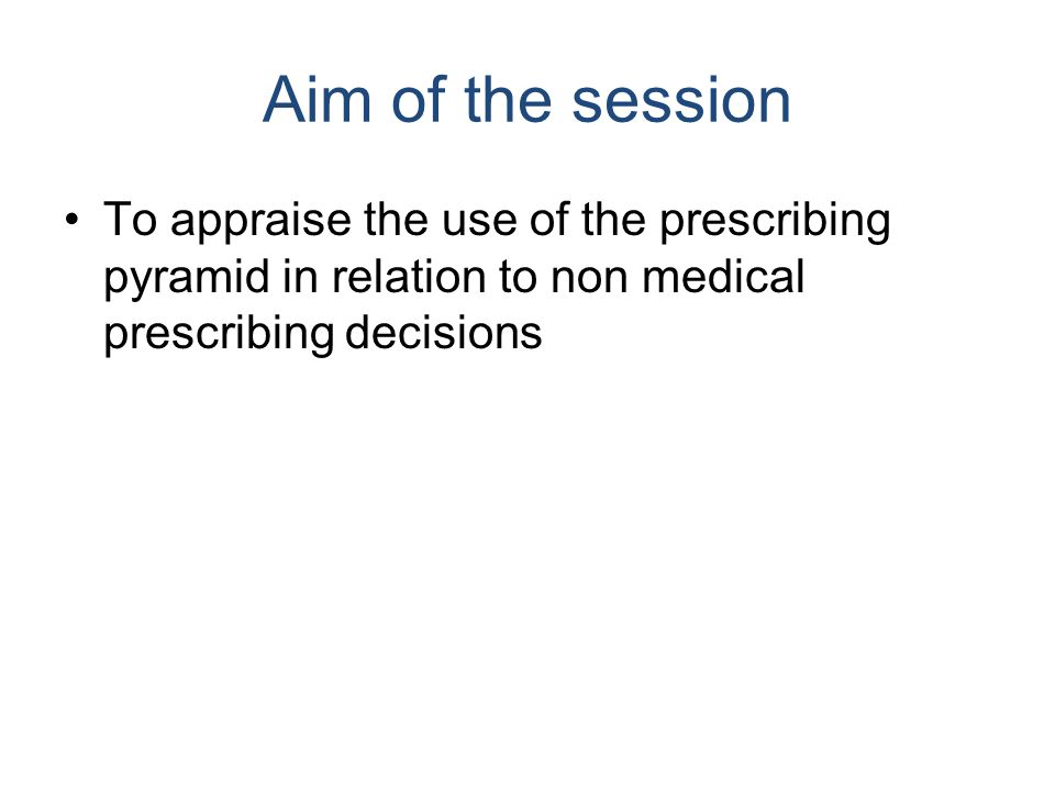The Prescribing Pyramid Ppt Video Online Download