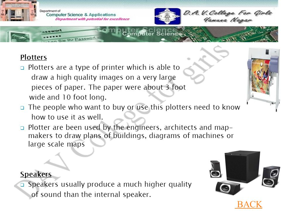 BACK Plotters Plotters are a type of printer which is able to