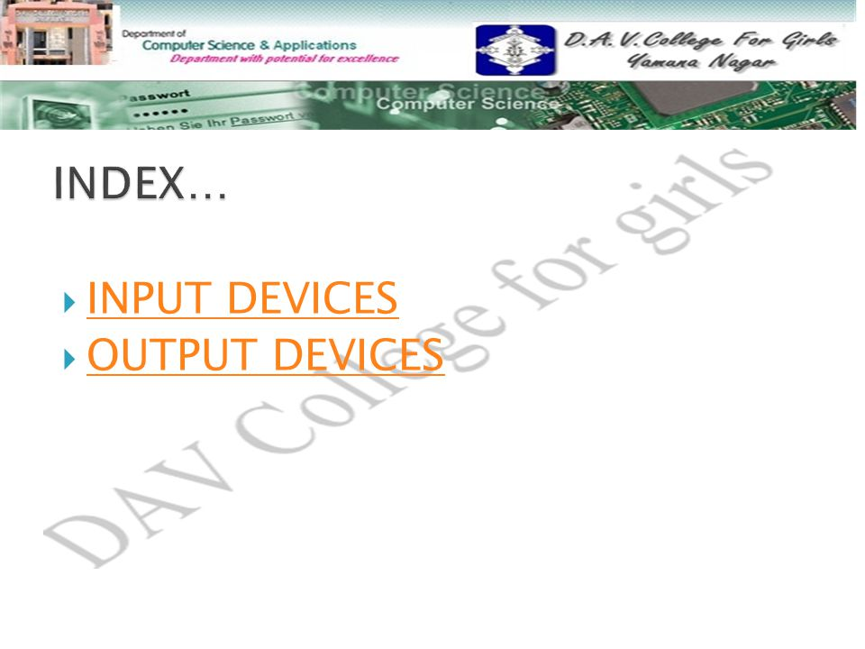 INDEX… INPUT DEVICES OUTPUT DEVICES