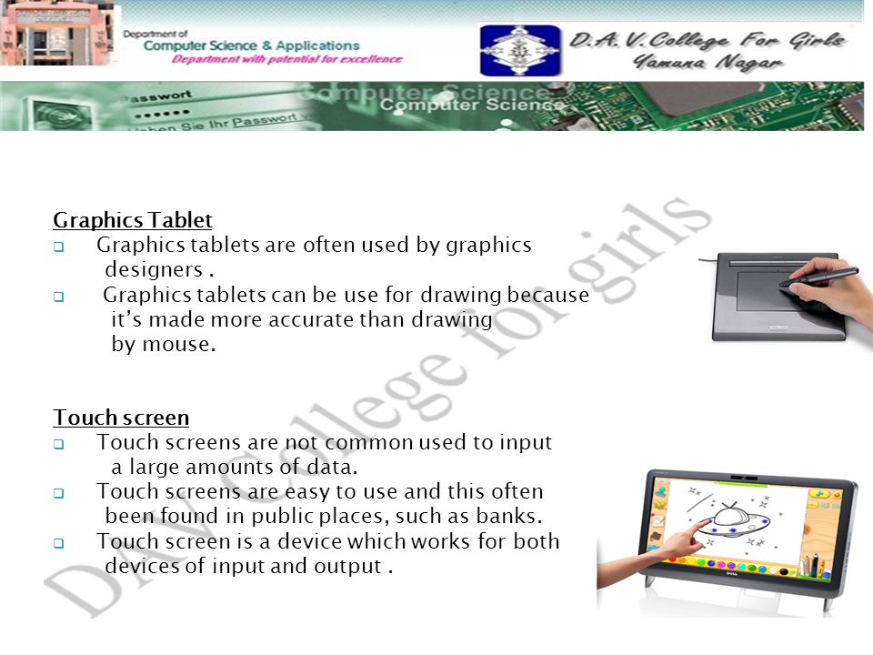 Graphics Tablet Graphics tablets are often used by graphics. designers . Graphics tablets can be use for drawing because.