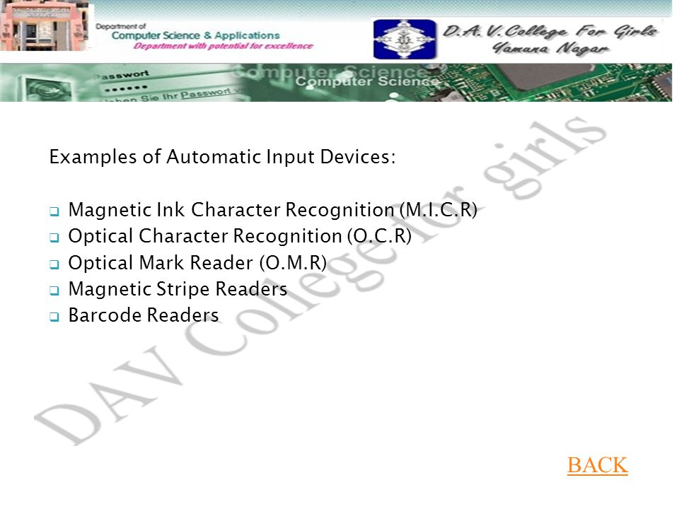 BACK Examples of Automatic Input Devices: