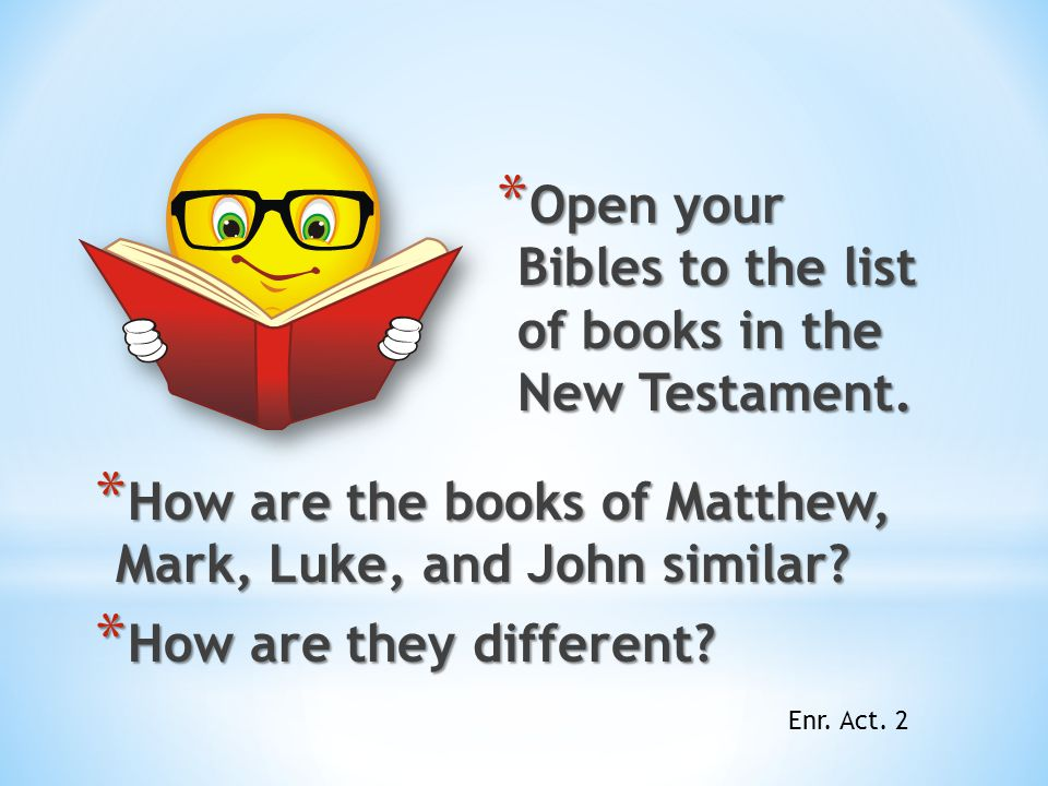 Open your Bibles to the list of books in the New Testament.