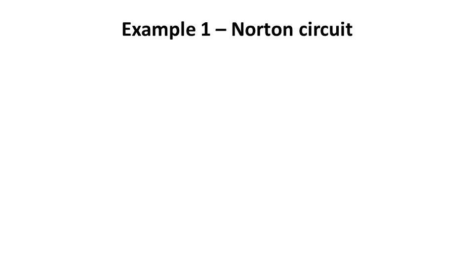 Example 1 – Norton circuit