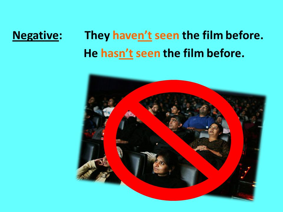 Negative: They haven't seen the film before