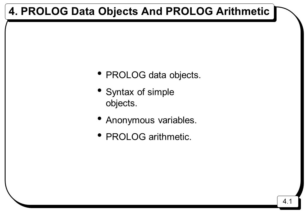 4. PROLOG Data Objects And PROLOG Arithmetic